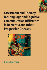 Picture of Assessment and Therapy for Language and Cognitive Communication Difficulties in Dementia and Other Progressive Diseases