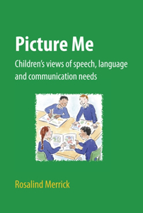 Picture of Picture Me: Children's Views of Speech, Language and Communication Needs