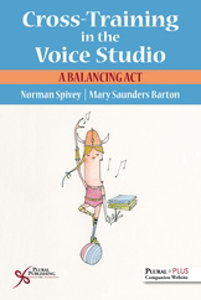 Picture of Cross-Training in the Voice Studio: A Balancing Act FIRST EDITION