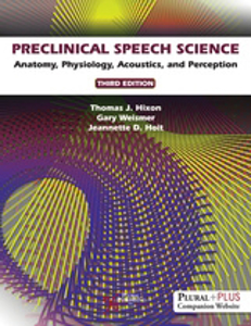 Picture of Preclinical Speech Science Anatomy, Physiology, Acoustics, and Perception - Third Edition
