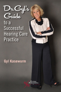 Picture of Dr. Gyl's Guide to a Successful Hearing Care Practice