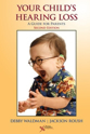 Picture of Your Child's Hearing Loss: A Guide for Parents