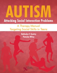 Picture of Autism: Attacking Social Interaction Problems A Therapy Manual Targeting Social Skills in Teens
