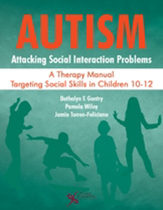 Picture of Autism: Attacking Social Interaction Problems A Therapy Manual Targeting Social Skills in Children 10-12