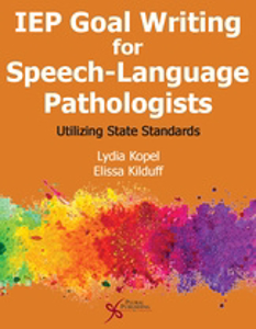Picture of IEP Goal Writing for Speech-Language Pathologists: Utilizing State Standards