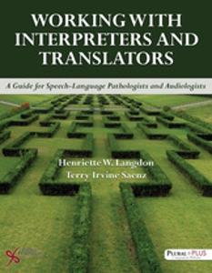 Picture of Working with Interpreters and Translators: A Guide for Speech-Language Pathologists and Audiologists