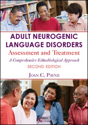 Picture of Adult Neurogenic Language Disorders Assessment and Treatment. A Comprehensive Ethnobiological Approach