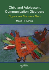 Picture of Child and Adolescent Communication Disorders: Organic and Neurogenic Bases