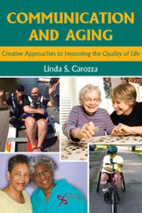 Picture of Communication and Aging: Creative Approaches to Improving the Quality of Life
