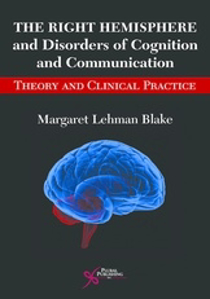Picture of The Right Hemisphere and Disorders of Cognition and Communication: Theory and Clinical Practice