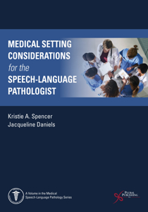 Picture of Medical Setting Considerations for the Speech-Language Pathologist FIRST EDITION