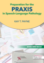 Picture of Preparation for the Praxis in Speech-Language Pathology