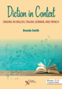Picture of Diction in Context: Singing in English, Italian, German, and French - First Edition