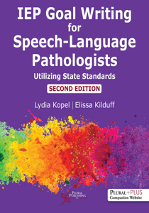 Picture of IEP Goal Writing for Speech-Language Pathologists:  Utilizing State Standards - Second Edition
