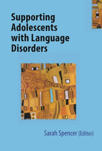 Picture of Supporting Adolescents with Language Disorders