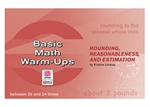 Picture of Basic Math Warm-Ups: Rounding, Reasonableness, and Estimation