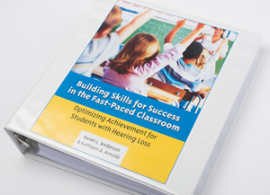 Picture of Building Skills for Success in the Fast-Paced Classroom: Optimizing Achievement for Students with Hearing Loss