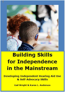 Picture of Building Skills for Independence in the Mainstream: Developing Independent Hearing Aid Use and Self-Advocacy Skills