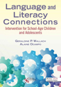 Picture of Language and Literacy Connections: Intervention for School-Age Children and Adolescents - First Edition