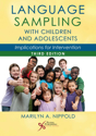 Picture of Language Sampling With Children and Adolescents: Implications for Intervention - Third Edition