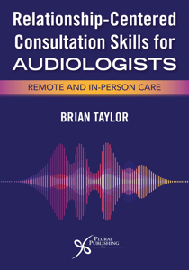 Picture of Relationship-Centered Consultation Skills for Audiologists: Remote and In-Person Care