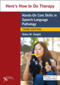 Picture of Here's How to Do Therapy: Hands on Core Skills in Speech-Language Pathology