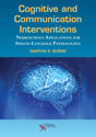 Picture of Cognitive and Communication Interventions: Neuroscience Applications for Speech-Language Pathologists